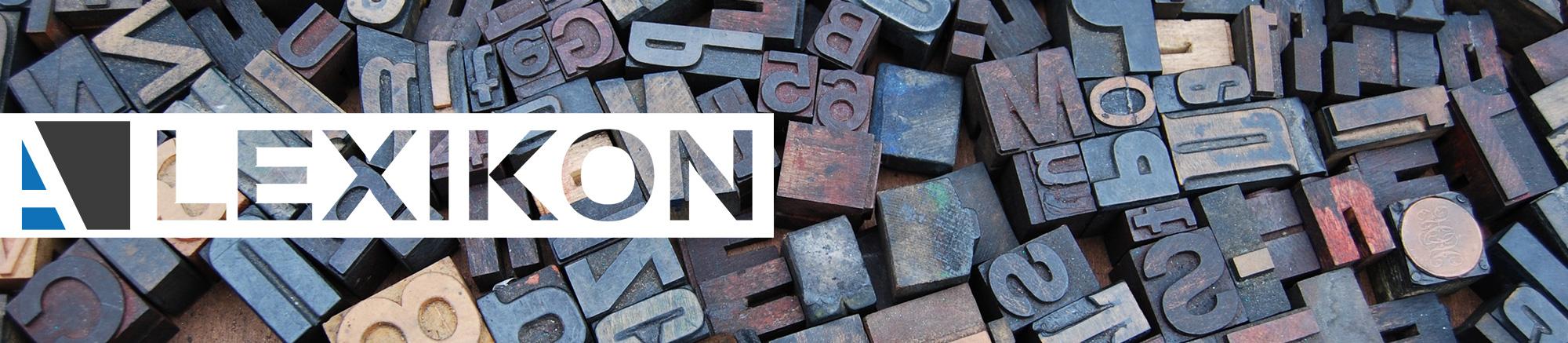 Lexikon - Begriffe aus der Welt von Sachverständigen und Sachkundigen